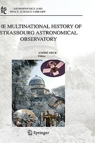 The Multinational History Of Strasbourg Astronomical Observatory (Astrophysics And Space Science Library)