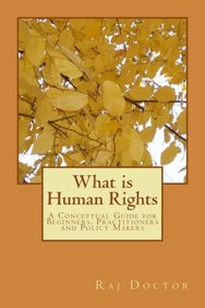 What is Human Rights: A Conceptual Guide for Beginners, Practitioners and Policy Makers