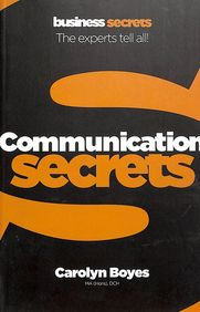Communication Secrets : The Experts Tell All