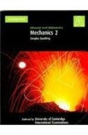 Mechanics 2 Advanced Level Mathematics