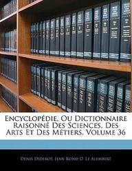 Encyclop Die, Ou Dictionnaire Raisonn Des Sciences, Des Arts Et Des M Tiers, Volume 36