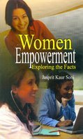 Women Empowerment: Exploring the Facts