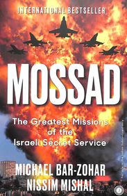 Mossad : The Greatest Missions Of The Israeli     Secret Service