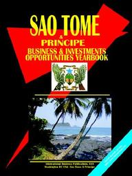 Sao Tome and Principe Business & Investment Opportunities Yearbook