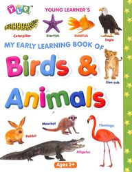 My Early Learning Book Of Birds & Animals : Young Learners