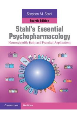 Stahls Essential Psychopharmacology                Neuroscientific Basis & Practical Applications