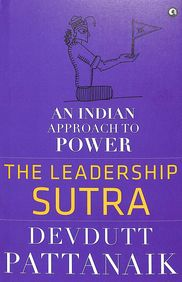 Leadership Sutra : An Inidan Approach To Power