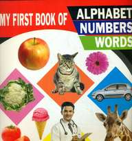 My First Book Of Alphabet Numbers Words
