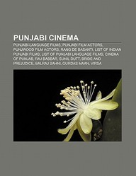 Punjabi Cinema: Punjabi-Language Films, Punjabi Film Actors, Punjwood Film Actors, Rang de Basanti, List of Indian Punjabi Films
