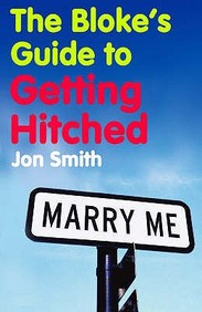 Bloke's Guide To Getting Hitched