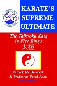 Karate's Supreme Ultimate: The Taikyoku Kata In Five Rings