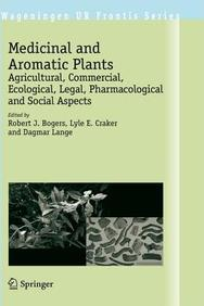 Medicinal & Aromatic Plants Agricultural, Commercial Ecological, Legal, Pharmacological & Social Aspects
