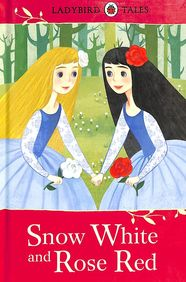 Snow White & Rose Red : Ladybird Tales