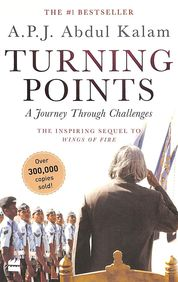 Turning Points : A Journey Through Challenges The Inspiring Sequel To Wings Of Fire