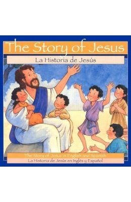 The Story Of Jesus = La Historia De Jesus