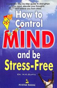 How To Control Mind & Be Stress Free