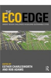 Eco Edge : Urgent Design Challenges In Building    Sustainable Cities