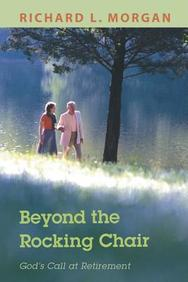 Beyond The Rocking Chair: God's Call At Retirement