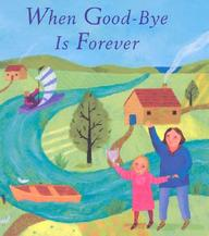 When Goodbye Is Forever