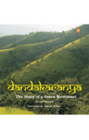 Dandakaranya: The Story Of A Green Movement