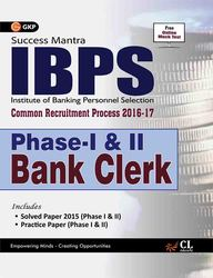 Ibps Common Recruitment Process 2016-17 Phase 1 & 2 Bank Clerk : Success Mantra