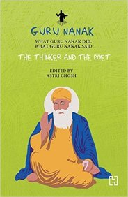 Guru Nanak : The Thinker And The Poet