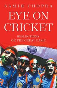Eye On Cricket : Reflections On The Great Game