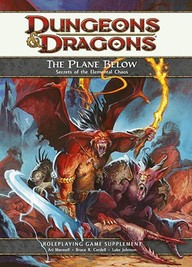 The Plane Below: Secrets Of The Elemental Chaos: A 4th Edition D&d Supplement
