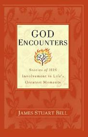 God Encounters: Stories Of His Involvement In Life's Greatest Moments