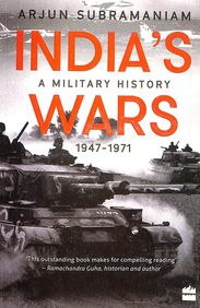 Indias Wars : A Military History 1947 To 1971