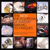 New Encyclopedia Of Jewelry Making Techniques
