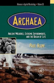 Archaea Ancient Microbes Extreme Environments,     & The Origin Of Life Advanced Applied Microbio