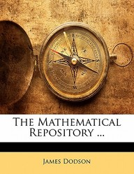 The Mathematical Repository ...