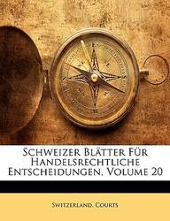 Schweizer Blatter Fur Handelsrechtliche Entscheidungen, Volume 20