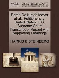 Baron De Hirsch Meyer et al., Petitioners, v. United States. U.S. Supreme Court Transcript of Record with Supporting Pleadings