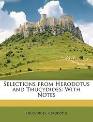 Selections from Herodotus and Thucydides: With Notes