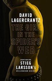 GIRL IN THE SPIDERS WEB : STIEG LARSONS          MILLENNIUM SERIES 4