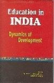 Education In India Dynamics Of Development