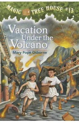 Magic Tree House 13 : Vacation Under The Volcano