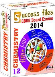 Cbse-board 2014 Success Files Class 12 Chemistry