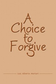 A Choice To Forgive