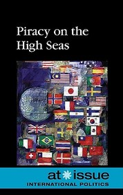 Piracy On The High Seas (At Issue Series)