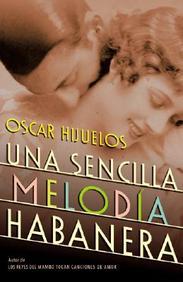 Una Sencilla Melodia Habanera (Spanish Edition)