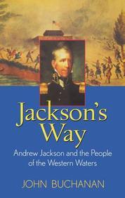 Jackson's Way: Andrew Jackson and the People of the Western Waters price comparison at Flipkart, Amazon, Crossword, Uread, Bookadda, Landmark, Homeshop18