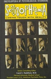 Ency Of Psychological Disorders Schizophrenia      Losing Touch With Reality