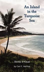 An Island In The Turquoise Sea. Stories Of Kauai
