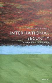 International Security : A Very Short Introduction