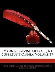 Ioannis Calvini Opera Quae Supersunt Omnia, Volume 19