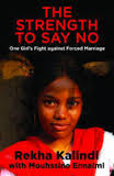 STRENGTH TO SAY NO : ONE GIRLS FIGHT AGAINST     FORCED MARRIAGE