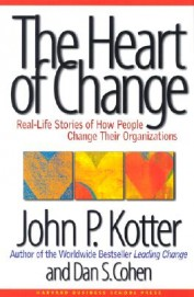 Heart Of Change : Real Life Stories Of How People  Change Their Organizations
